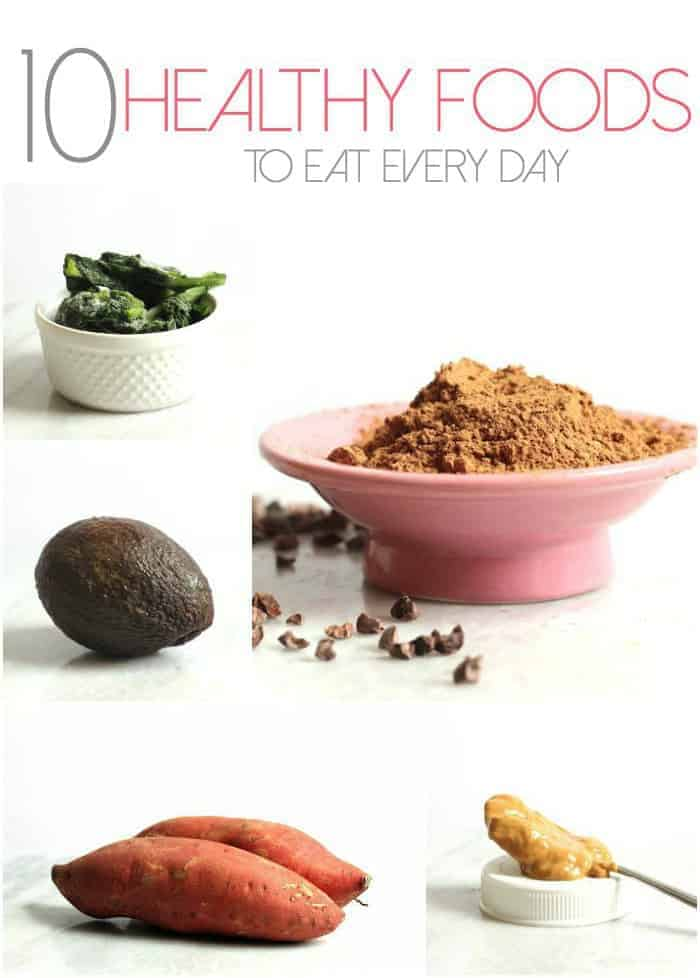 10 Healthy Foods To Eat Every Day