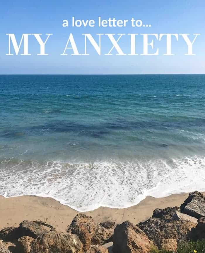 A love letter to my anxiety.