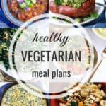 Healthy Vegetarian Meal Plan: Week of 4-20-19